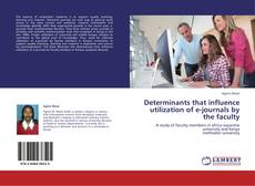 Copertina di Determinants that influence utilization of e-journals by the faculty