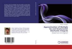 Bookcover of Approximation of Multiple Ito and Stratonovich Stochastic Integrals