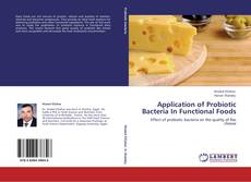 Bookcover of Application of Probiotic Bacteria In Functional Foods