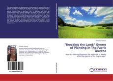 "Bookcover of ""Breaking the Land:"" Genres of Planting in The Faerie Queene"