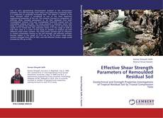 Portada del libro de Effective Shear Strength Parameters  of Remoulded Residual Soil