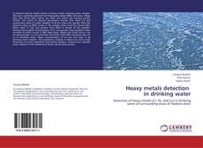Heavy metals detection   in drinking water kitap kapağı