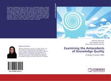 Capa do livro de Examining the Antecedents of Knowledge Quality