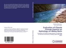 Couverture de Evaluation of Climate Change Impacts on Hydrology on Abbay Basin