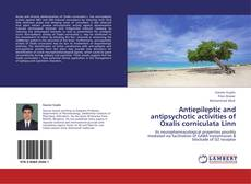 Bookcover of Antiepileptic and antipsychotic activities of Oxalis corniculata Linn
