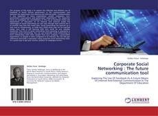 Bookcover of Corporate Social Networking : The future communication tool