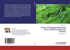 Bookcover of Issues of Expropriation:The Law and the practice in Oromia
