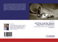"Bookcover of A.N Prior and the ""Master Argument"" of Diodorus"