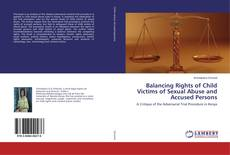 Bookcover of Balancing Rights of Child Victims of Sexual Abuse and Accused Persons