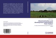Couverture de Decentralisation and development expectations from 'below'