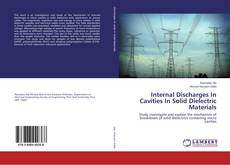 Bookcover of Internal Discharges In Cavities In Solid Dielectric Materials