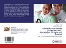 Copertina di Cardiovascular Disease among Women : Knowledge, Attitude and Practice