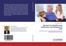 Barriers to Health Care Utilization and Quality of Life的封面