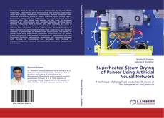 Bookcover of Superheated Steam Drying of Paneer Using Artificial Neural Network