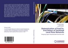 Bookcover of Determination of End-To-End Delays of Switched  Local Area Networks