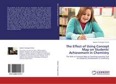 Couverture de The Effect of Using Concept Map on Students' Achievement in Chemistry