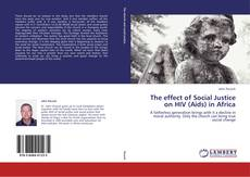 Bookcover of The effect of Social Justice on HIV (Aids) in Africa