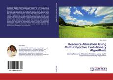 Portada del libro de Resource Allocation Using Multi-Objective Evolutionary Algorithms