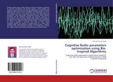 Bookcover of Cognitive Radio parameters optimization using Bio-Inspired Algorithms