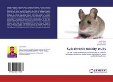 Bookcover of Sub-chronic toxicity study