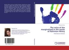 Copertina di The voice of the marginalised in the works of Rohinton Mistry
