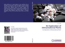Bookcover of An Exploration of Ethnomedicinal Plants