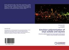 Portada del libro de Emulsion polymerization of vinyl acetate and styrene