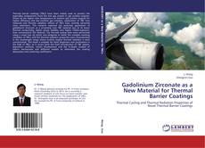 Bookcover of Gadolinium Zirconate as a New Material for Thermal Barrier Coatings