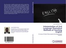 Bookcover of Interpretation of 2nd Language Theoretical Methods of Teaching English