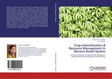 Bookcover of Crop Intensification &  Resource Management in Banana Based  System