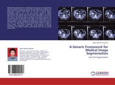 Buchcover von A Generic Framework for Medical Image Segmentation