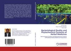 Bacteriological Quality and Phytochemical Contents of Herbal Medicines的封面