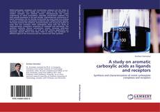 Couverture de A study on aromatic carboxylic acids as ligands and receptors
