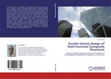 Bookcover of Ductile Seismic Design of Steel-Concrete Composite Structures