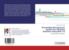 Knowledge Management System For Scholarly Activities Using Web 3.0 kitap kapağı