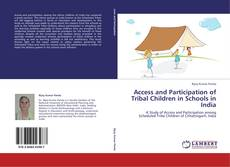 Capa do livro de Access and Participation of Tribal Children in Schools in India