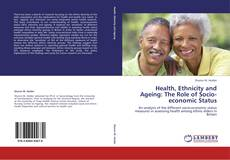 Bookcover of Health, Ethnicity and Ageing: The Role of Socio-economic Status