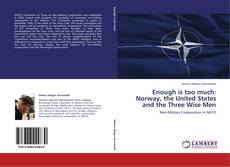 Enough is too much: Norway, the United States and the Three Wise Men kitap kapağı