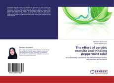 Bookcover of The effect of aerobic exercise and inhaling peppermint odor