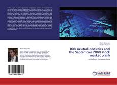 Bookcover of Risk neutral densities and the September 2008 stock market crash