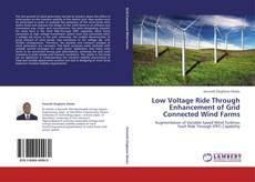 Portada del libro de Low Voltage Ride Through Enhancement of Grid Connected Wind Farms