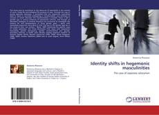Couverture de Identity shifts in hegemonic masculinities