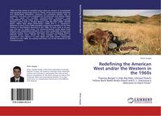 Bookcover of Redefining the American West and/or the Western in the 1960s
