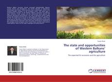 Bookcover of The state and opportunities of Western Balkans' agriculture