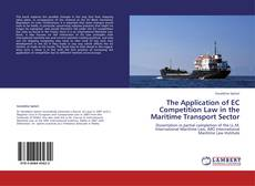 Bookcover of The Application of EC Competition Law in the Maritime Transport Sector