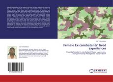 Bookcover of Female Ex-combatants' lived experiences