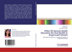 Bookcover of Effect Of General Health Education On Oral Health In Anganwadi Schools