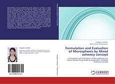 Bookcover of Formulation and Evaluation of Microspheres by Mixed solvency concept