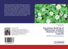 Bookcover of Population Build Up of Helicoverpa armigera (Hubner) on Forage Legumes