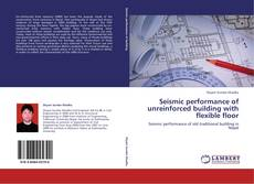 Bookcover of Seismic performance of unreinforced building with flexible floor